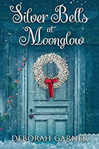 Silver Bells at Moonglow (Moonglow Christmas, #2)