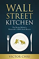 Wall Street Kitchen: The Recipe Behind a Housewife's 1000% Stock Return