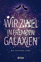 Wir zwei in fremden Galaxien (Ventura-Saga, #1)