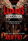 The Lazarus Succession (Resurrection Chronicles #1)