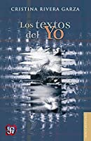 Los textos del Yo (Letras Mexicanas)
