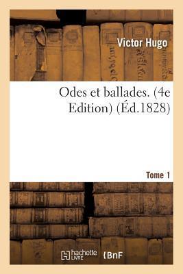 Odes Et Ballades. Edition 4, Tome 1