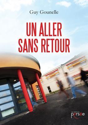 Un Aller Sans Retour  by  Guy Gounelle