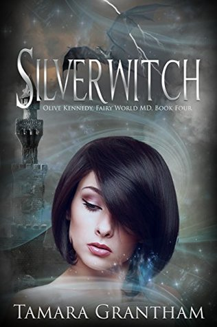 Silverwitch (Olive Kennedy, Fairy World M.D., #4)