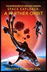 A Farther Orbit (The Adventures of Gregory Samson, Space Explorer, #2)