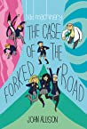 The Case of the Forked Road (Bad Machinery, #7)