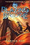 The Blazing Bridge (The Blood Guard Series Book 3)