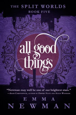 All Good Things by Emma Newman