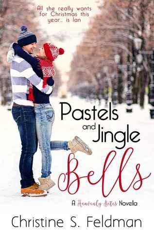 Pastels and Jingle Bells (Heavenly Bites Novella #1)