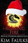 A Roaring Fire (Zodiac Dragon Guardians, #3.5)