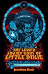 The Lesser Swamp Gods of Little Dixie
