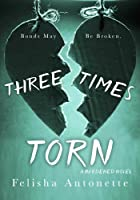 Three Times Torn (Burdened #2)