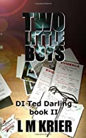 Two Little Boys (DI Ted Darling #2)
