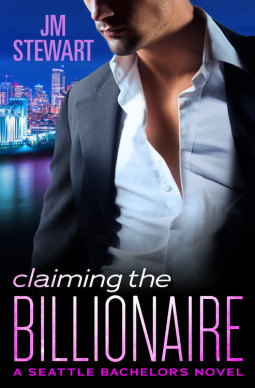 Claiming the Billionaire by J.M. Stewart