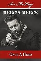 Once A Hero (Herc's Mercs, #4)