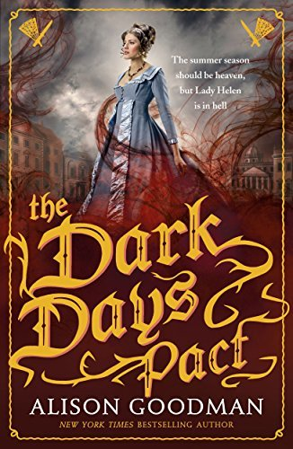 The Dark Days Pact (Lady Helen, #2)  by  Alison Goodman