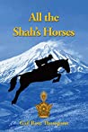 All The Shah's Horses by Gail Rose Thompson
