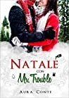 Natale con Mr. Trouble by Aura Conte