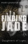 Finding Jade (Daughters of Light, #1)