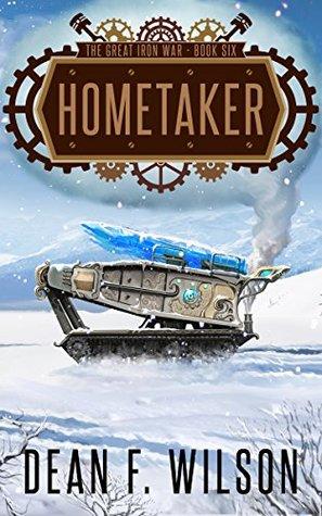 Hometaker (The Great Iron War #6)