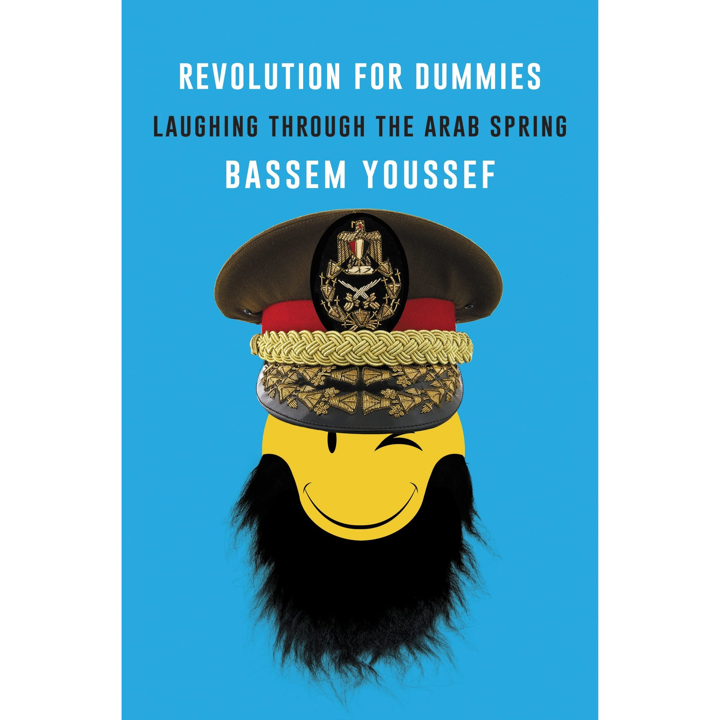 Revolution for dummies laughing through the arab spring by bassem revolution for dummies laughing through the arab spring by bassem youssef malvernweather Images