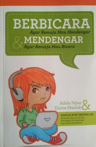 Berbicara Agar Remaja Mau Mendengar & Mendengar Agar Remaja Mau Bicara