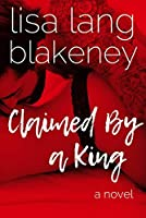Claimed by a King (The King Brothers #1)