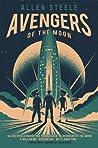 Avengers of the Moon by Allen M. Steele