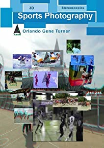 3D Stereoscopics Sports Photography