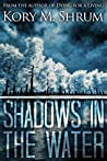 Shadows in the Water (Shadows in the Water #1)