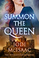 Summon the Queen (The Revolutionary, #2)