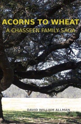 Acorns to Wheat (Chasseen Family Saga)