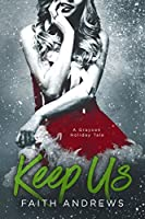 Keep Us: A Grayson Holiday Novella (The Grayson Sibling Series Book 3)