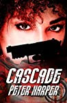 CASCADE: A soulful, provocative and timely international thriller