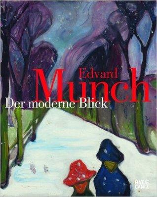 Edvard Munch: Der moderne Blick