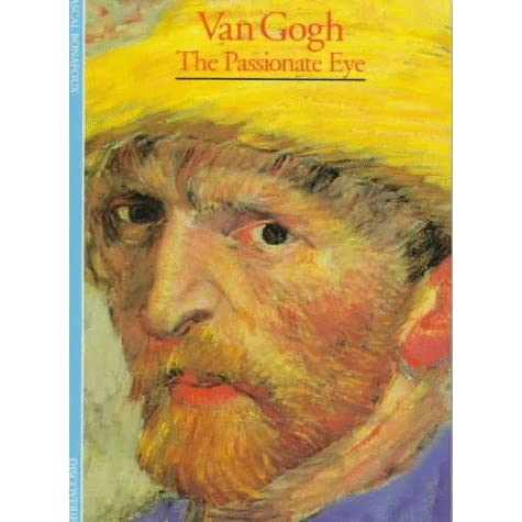Van Gogh The Passionate Eye By Pascal Bonafoux