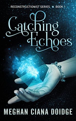 Catching Echoes (Reconstructionist, #1)
