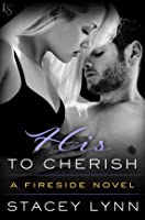 His to Cherish (Fireside, #3)