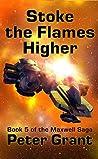 Stoke The Flames Higher (The Maxwell Saga, #5)