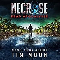 Dead Apocalypse (Necrose Series Book One)