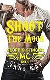 Shoot The Moon (Scorpio Stinger MC, #6)