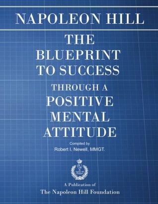 The Blueprint to Success Through A Positive Mental Attitude