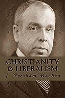 Christianity & Liberalism (Illustrated)