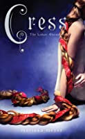 Cress (The Lunar Chronicles, #3)