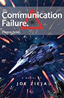 Communication Failure (Epic Failure Trilogy Book 2)