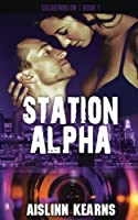 Station Alpha: Soldiering on #1