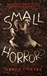 Small Horrors by Darcy Coates