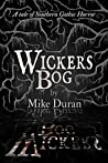 Wickers Bog: A Tale of Southern Gothic Horror
