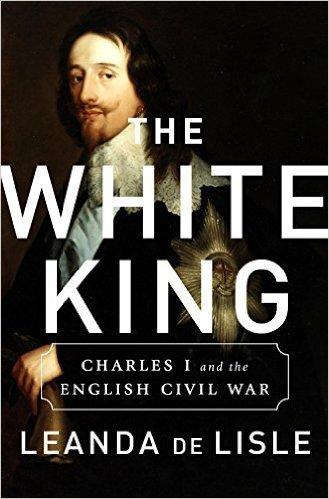 White King Charles I - Traitor, Murderer, Martyr