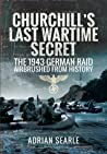 Churchill's Last Wartime Secret: The 1941 German Raid Airbrushed from History